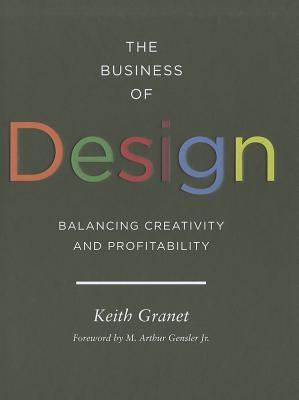 [PDF] [EPUB] The Business of Design: Balancing Creativity and Profitability (business and career guide to creating a successful design firm) Download by Keith Granet