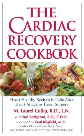 [PDF] [EPUB] The Cardiac Recovery Cookbook: Heart-Healthy Recipes for Life After Heart Attack or Heart Surgery Download by M. Laurel Cutlip