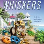 [PDF] [EPUB] The Cat Sitter's Whiskers (A Dixie Hemingway Mystery, #10) Download