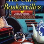 [PDF] [EPUB] The Cat of the Baskervilles (A Sherlock Holmes Bookshop Mystery #3) Download
