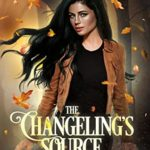 [PDF] [EPUB] The Changeling's Source (Evedon Legacy Book 1) Download