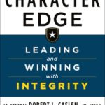 [PDF] [EPUB] The Character Edge: Leading and Winning with Integrity Download
