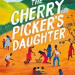 [PDF] [EPUB] The Cherry Picker's Daughter Download
