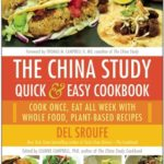 [PDF] [EPUB] The China Study Quick and Easy Cookbook: Cook Once, Eat All Week with Whole Food, Plant-Based Recipes Download