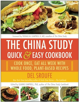 [PDF] [EPUB] The China Study Quick and Easy Cookbook: Cook Once, Eat All Week with Whole Food, Plant-Based Recipes Download by Del Sroufe