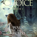 [PDF] [EPUB] The Choice (Walk the Right Road #1) Download