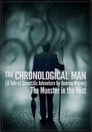 [PDF] [EPUB] The Chronological Man: The Monster In The Mist Download by Andrew Mayne