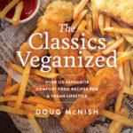 [PDF] [EPUB] The Classics Veganized: Over 120 Favourite Comfort Food Recipes for a Vegan Lifestyle Download