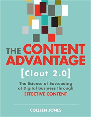 [PDF] [EPUB] The Content Advantage (Clout 2.0): The Science of Succeeding at Digital Business through Effective Content (Voices That Matter #2) Download by Colleen Jones