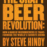 [PDF] [EPUB] The Craft Beer Revolution: How a Band of Microbrewers Is Transforming the World's Favorite Drink Download