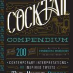 [PDF] [EPUB] The Craft Cocktail Compendium: Contemporary Interpretations and Inspired Twists on Time-Honored Classics Download