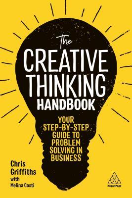 [PDF] [EPUB] The Creative Thinking Handbook: Your Step-By-Step Guide to Problem Solving in Business Download by Chris Griffiths