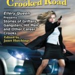 [PDF] [EPUB] The Crooked Road: Ellery Queen Presents Stories of Grifters, Gangsters, Hit Men, and Other Career Crooks Download
