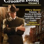 [PDF] [EPUB] The Crooked Road Volume 2: Ellery Queen Presents Stories of Grifters, Gangsters, Hit Men, and Other Career Crooks Download