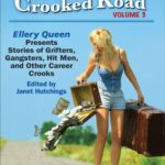 [PDF] [EPUB] The Crooked Road, Volume 3: Ellery Queen Presents Stories of Grifters, Gangsters, Hit Men, and Other Career Crooks Download