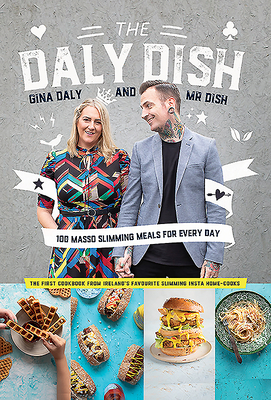 [PDF] [EPUB] The Daly Dish: 100 Masso Slimming Meals for Everyday Download by Gina Daly