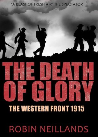 [PDF] [EPUB] The Death of Glory: The Western Front, 1915 Download by Robin Neillands
