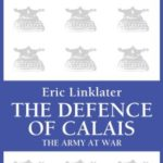 [PDF] [EPUB] The Defence of Calais: The Army at War Series Download