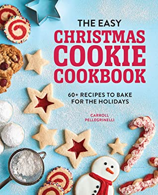 [PDF] [EPUB] The Easy Christmas Cookie Cookbook: 60+ Recipes to Bake for the Holidays Download by Carroll Pellegrinelli