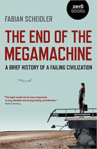 [PDF] [EPUB] The End of the Megamachine Download by Fabian Scheidler
