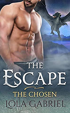 [PDF] [EPUB] The Escape (The Chosen, #2) Download by Lola Gabriel