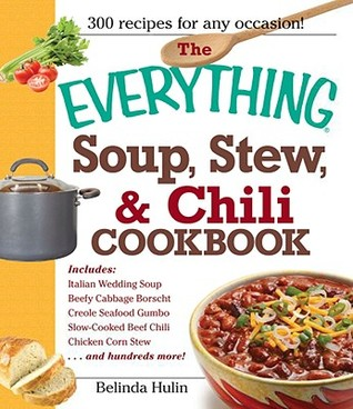 [PDF] [EPUB] The Everything Soup, Stew, and Chili Cookbook Download by Belinda Hulin