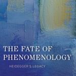 [PDF] [EPUB] The Fate of Phenomenology: Heidegger's Legacy Download