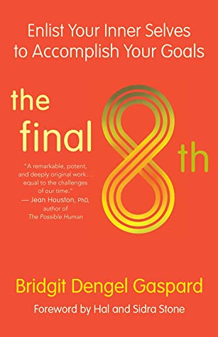 [PDF] [EPUB] The Final 8th: Enlist Your Inner Selves to Accomplish Your Goals Download by Bridgit Dengel Gaspard