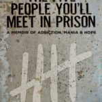 [PDF] [EPUB] The Five People You'll Meet in Prison: A Memoir of Addiction, Mania and Hope Download