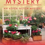 [PDF] [EPUB] The Garden Shop Mystery (The Aspen Notch Mysteries #2) Download