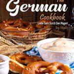 [PDF] [EPUB] The German Cookbook: Liebe Geht Durch Den Magen! Download