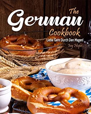 [PDF] [EPUB] The German Cookbook: Liebe Geht Durch Den Magen! Download by Ivy Hope
