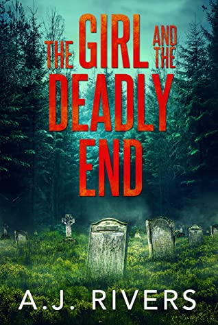 [PDF] [EPUB] The Girl and the Deadly End (Emma Griffin #7) Download by A.J.  Rivers