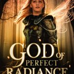 [PDF] [EPUB] The God of Perfect Radiance (Immortal Stream:  Children of the Gods #2) Download