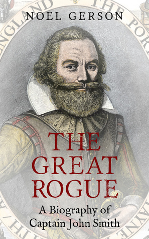[PDF] [EPUB] The Great Rogue A Biography of Captain John Smith Download by Noel B. Gerson