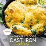 [PDF] [EPUB] The Greatest Lodge Cast Iron Cookbook: Simple and Easy with Over 150 Recipes for Your Cast-Iron Cookware (BOOK 2) Download