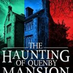 [PDF] [EPUB] The Haunting of Quenby Mansion Omnibus Download