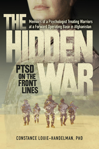 [PDF] [EPUB] The Hidden War: PTSD on the Front Lines Download by Constance Louie-Handelman