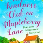 [PDF] [EPUB] The Kindness Club on Mapleberry Lane – Part One: A Summer Surprise Download