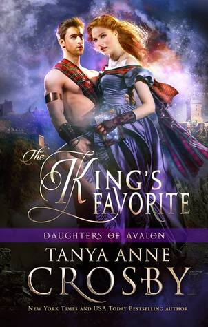 [PDF] [EPUB] The King's Favorite (Daughters of Avalon #1) Download by Tanya Anne Crosby