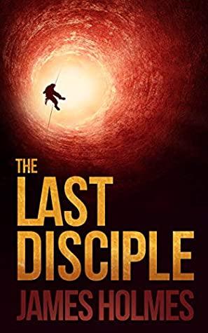 [PDF] [EPUB] The Last Disciple Download by James   Holmes