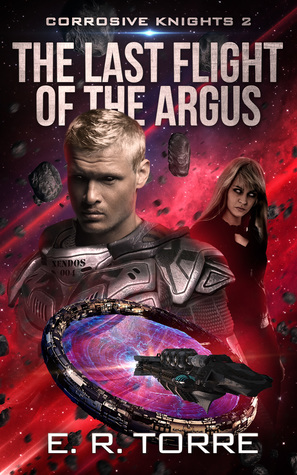 [PDF] [EPUB] The Last Flight of the Argus (Corrosive Knights, #2) Download by E.R.  Torre