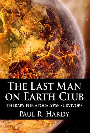 [PDF] [EPUB] The Last Man on Earth Club Download by Paul R. Hardy