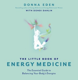 [PDF] [EPUB] The Little Book of Energy Medicine: The Essential Guide to Balancing Your Body's Energies Download by Donna Eden