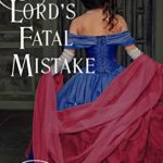 [PDF] [EPUB] The Lord's Fatal Mistake (The Discreet Investigations of Lord and Lady Calaway #5) Download