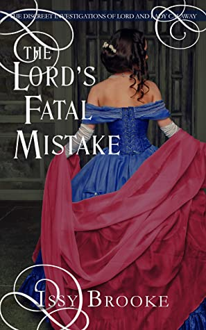 [PDF] [EPUB] The Lord's Fatal Mistake (The Discreet Investigations of Lord and Lady Calaway #5) Download by Issy Brooke