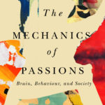 [PDF] [EPUB] The Mechanics of Passion: Brain, Behaviour, and Society Download