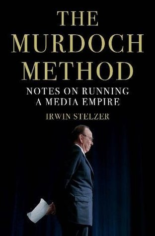 [PDF] [EPUB] The Murdoch Method: Notes on Running a Media Empire Download by Irwin Stelzer