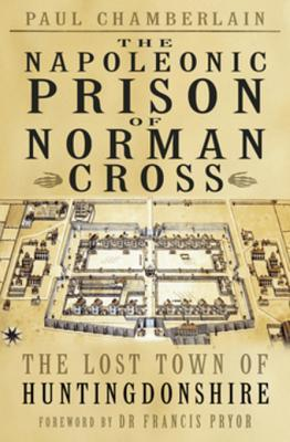 [PDF] [EPUB] The Napoleonic Prison of Norman Cross Download by Paul Chamberlain