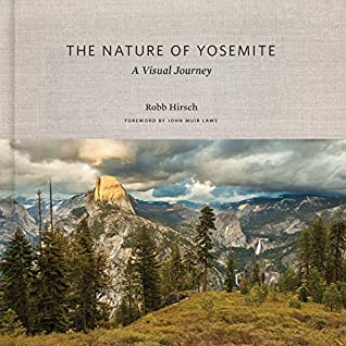 [PDF] [EPUB] The Nature of Yosemite: A Visual Journey Download by Robb Hirsch